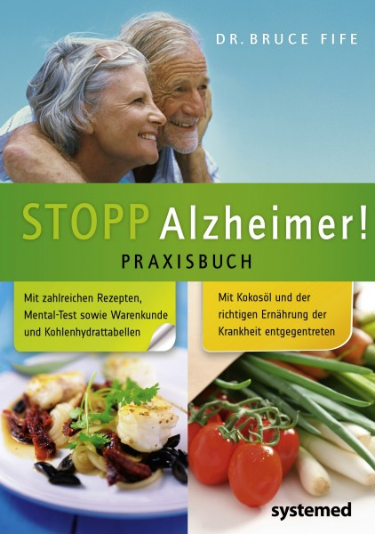 Stopp Alzheimer! Das Praxisbuch - Alzheimer kann wirksam vorgebeugt werden. Alzheimer kann behandelt