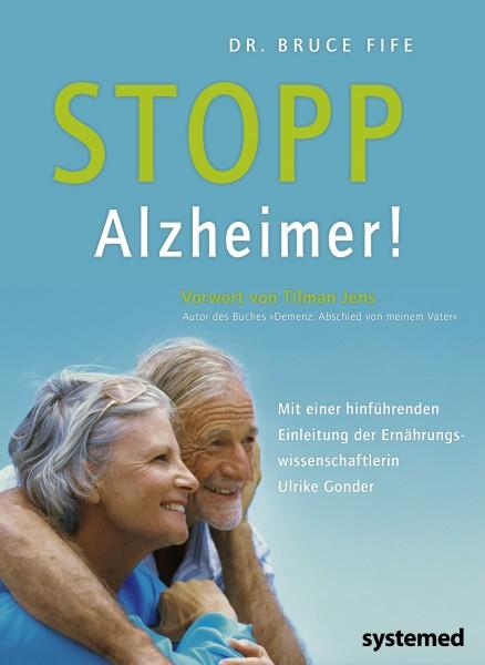 Stopp Alzheimer! - Alzheimer kann wirksam vorgebeugt werden. Alzheimer kann behandelt werden
