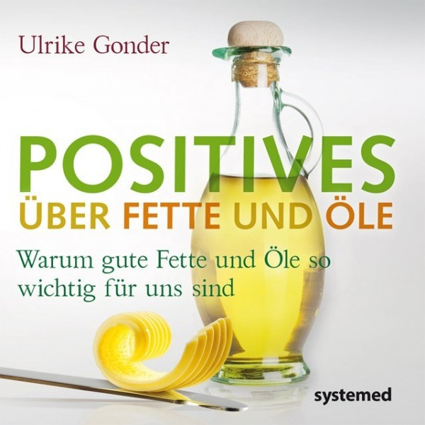 Positives über Fette und Öle