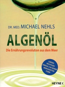 Algenöl - Die Ernährungsrevolution aus dem Meer