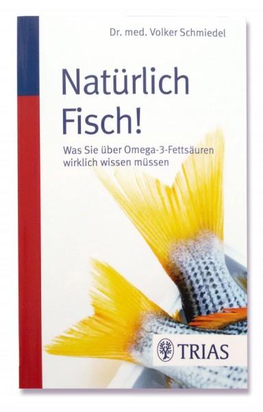 Natürlich Fisch von Dr. Volker Schmiedel