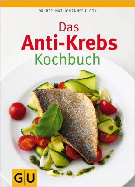 Das Anti-Krebs Kochbuch - vom Bestseller-Autor Dr. Coy