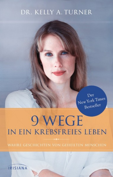 9 Wege in ein krebsfreies Leben von Dr. Kelly Turner