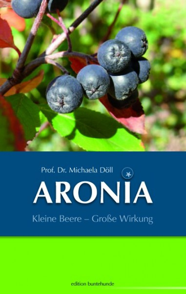 Aronia - Kleine Beere Große Wirkung
